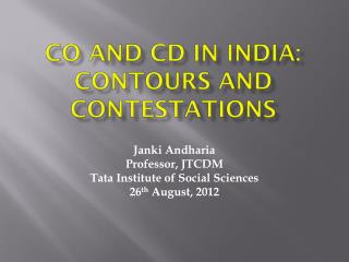 CO and CD in INDIA:  contours and contestations