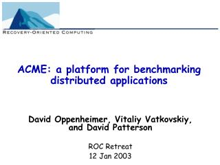 ACME: a platform for benchmarking distributed applications