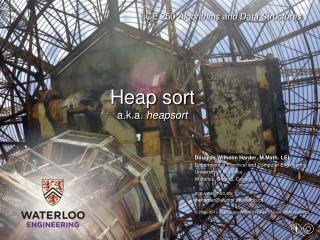 Heap sort a.k.a.  heapsort