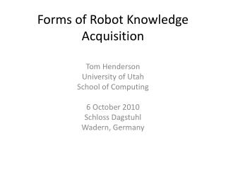 Forms of Robot Knowledge  Acquisition
