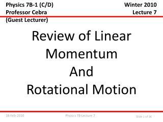 Physics 7B-1  ( C/D ) Professor  Cebra (Guest Lecturer)