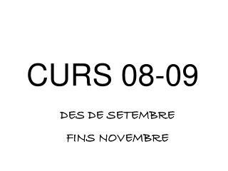 CURS 08-09