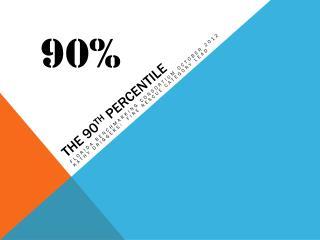 The 90 th  Percentile