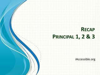 Recap Principal 1, 2 & 3