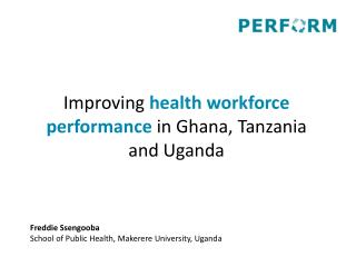 Improving  health workforce performance  in Ghana, Tanzania and Uganda