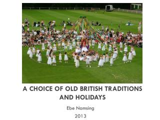 A CHOICE OF  OLD BRITISH TRADITIONS AND HOLIDAYS