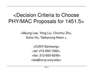<Decision Criteria to Choose PHY/MAC Proposals for 1451.5>
