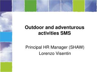 Outdoor and adventurous activities SMS
