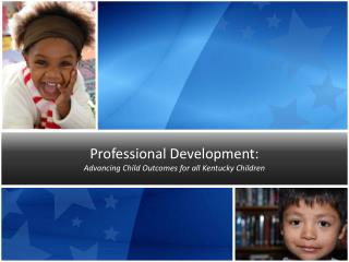 Professional Development: Advancing Child Outcomes for all Kentucky Children