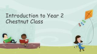 Introduction to Year 2 Chestnut Class