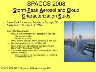 SPACCS 2008  S torm  P eak  A erosol and  C loud  C haracterization  S tudy