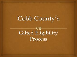Cobb County's Gifted Eligibility Process