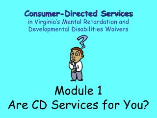 Module 1 Are CD Services for You?
