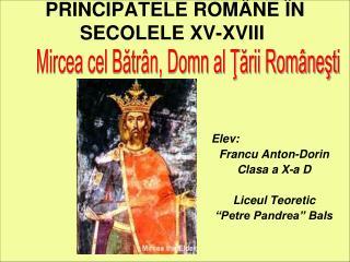 PRINCIPATELEROMÂNE ÎN SECOLELE XV-XVIII