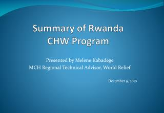 Summary of Rwanda  CHW Program