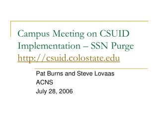 Campus Meeting on CSUID Implementation – SSN Purge csuid.colostate