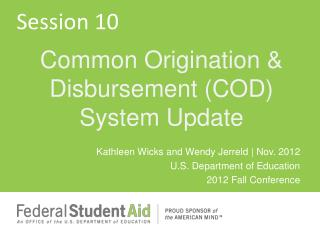 Kathleen Wicks  and  Wendy Jerreld  |  Nov. 2012 U.S. Department of Education 2012 Fall Conference