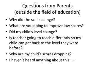 Questions from Parents  (outside the field of education)