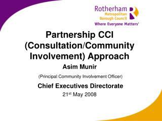 Partnership CCI (Consultation/Community Involvement) Approach Asim Munir