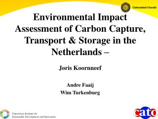 Environmental Impact Assessment of Carbon Capture, Transport & Storage in the Netherlands �