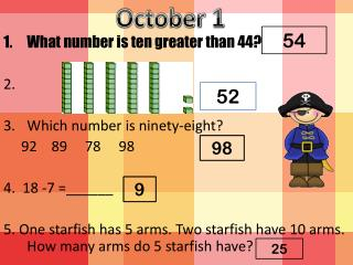 What number is ten greater than 44? 2.   Which number is ninety-eight?