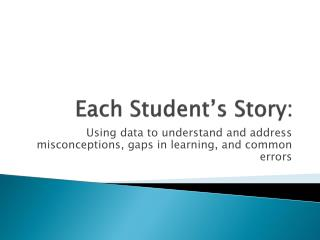 Each Student�s Story: