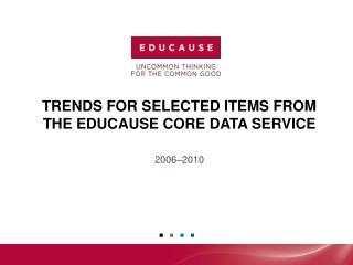 Trends for selected items from the  educause  core data service