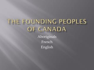 The Founding Peoples of Canada