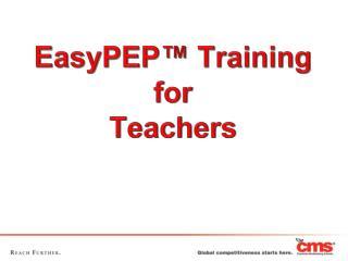 EasyPEP™ Training for Teachers