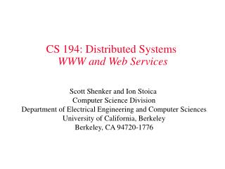 CS 194: Distributed Systems WWW and Web Services