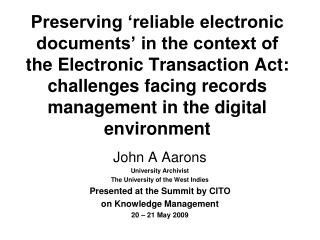 Preserving  reliable electronic documents  in the context of the Electronic Transaction Act:  challenges facing records