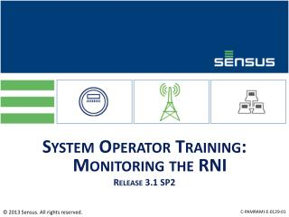System Operator Training: Monitoring the RNI  Release 3.1 SP2