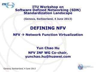 DEFINING NFV NFV   Network Function Virtualization