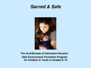 Sacred & Safe