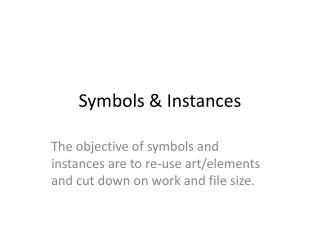 Symbols & Instances