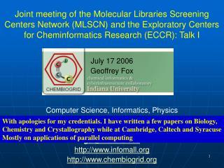 July 17 2006 Geoffrey Fox Computer Science, Informatics, Physics Pervasive Technology Laboratories