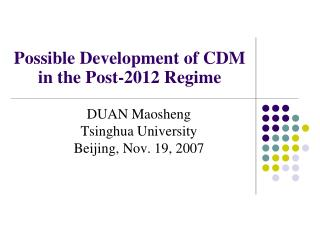 Possible Development of CDM in the Post-2012 Regime