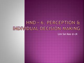 HND  � 6. Perception & Individual Decision Making