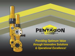 Providing Optimum Value through Innovative Solutions & Operational Excellence!
