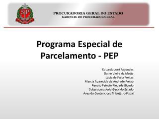 Programa Especial de Parcelamento - PEP