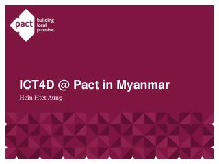 ICT4D  @  Pact in Myanmar