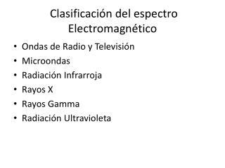 Clasificación del espectro Electromagnético