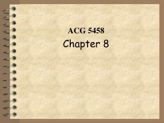 ACG 5458 Chapter 8