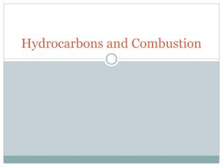Hydrocarbons and Combustion