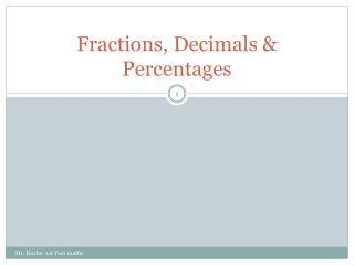 Fractions, Decimals & Percentages