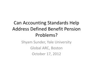 Can Accounting Standards Help Address Defined Benefit Pension Problems?