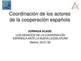 Coordinaci ón de los actores de la cooperación española