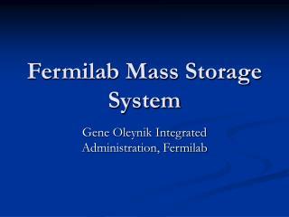 Fermilab Mass Storage System