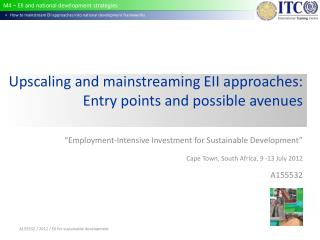 Upscaling and  mainstreaming  EII  approaches : Entry  points  and possible  avenues