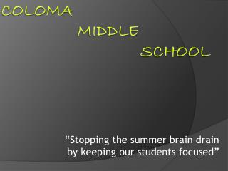 Coloma         Middle                                  School